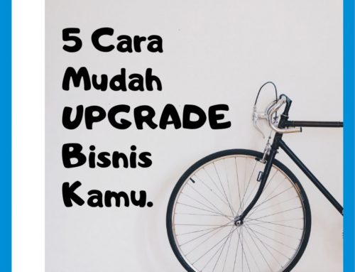 5 Cara Mudah Upgrade Bisnis Kamu